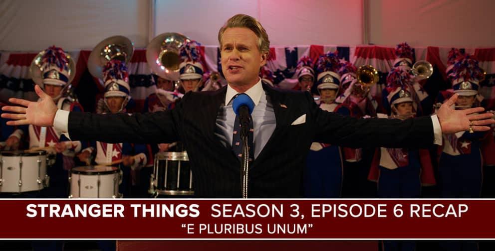 Stranger Things Season 3 Episode 6 Recap Quot E Pluribus Unum Quot Postshowrecaps Com