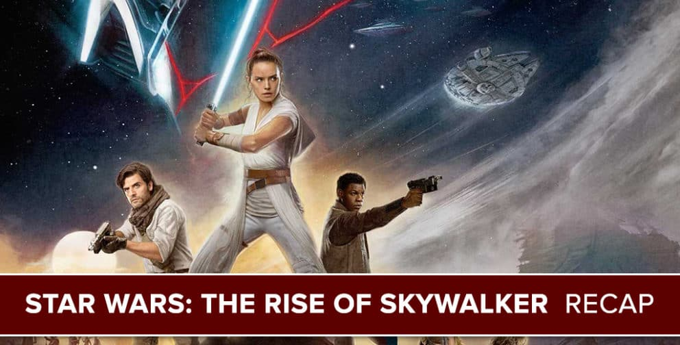Star Wars The Rise of Skywalker Recap