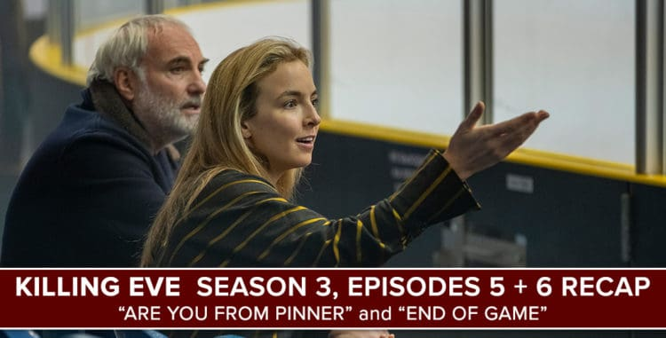 Killing Eve Season 3 Episodes 5 + 6 Recap