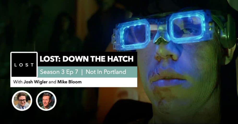 "Lost: Down the Hatch | Season 3 Episode 7: ""Not in Portland"""