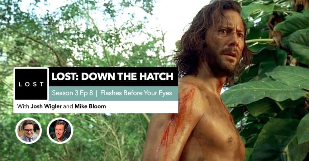 "Lost: Down the Hatch | Season 3 Episode 8: ""Flashes Before Your Eyes"""