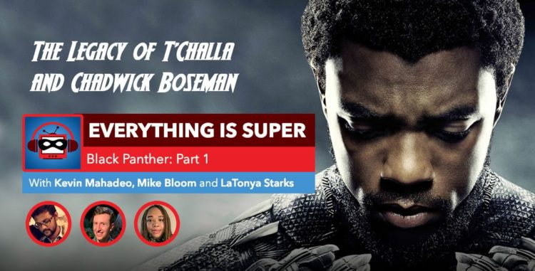 Black Panther: Part 1 — The Legacy of T'Challa and Chadwick Boseman | A Marvel Cinematic Universe Rewatch