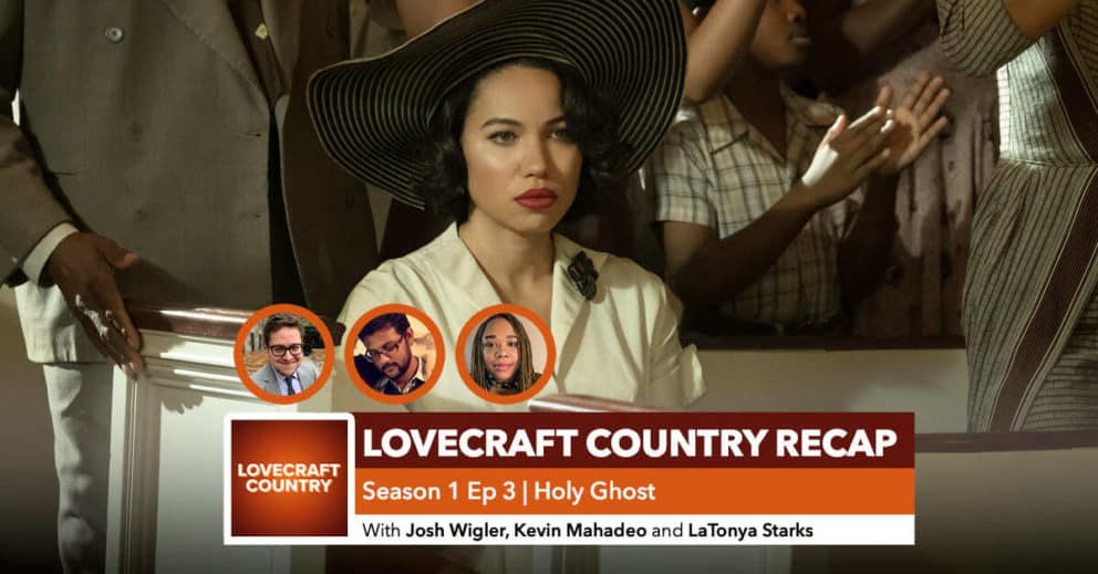 "Lovecraft Country | Episode 3 Recap: ""Holy Ghost"""