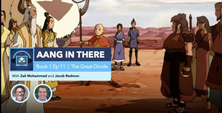 "AANG IN THERE | Avatar: The Last Airbender Book 1, Episode 11: ""The Great Divide"""