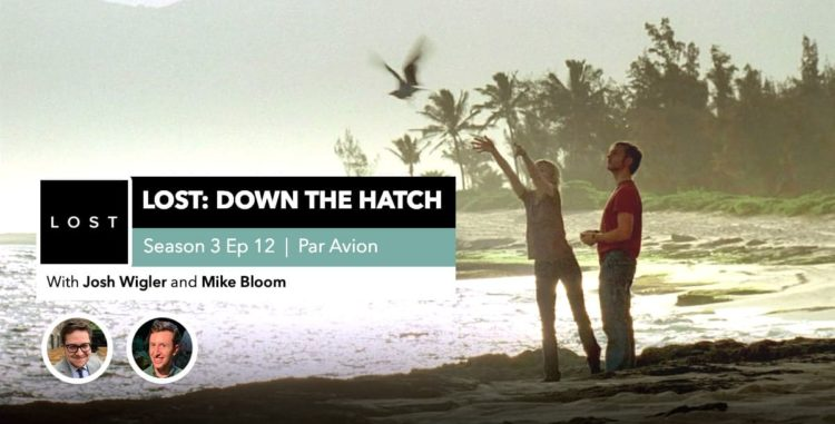 "Lost: Down the Hatch | Season 3 Episode 12: ""Par Avion"""