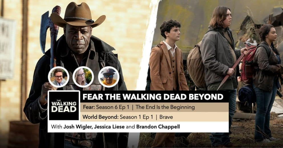 Fear the Walking Dead World Beyond | Week 1