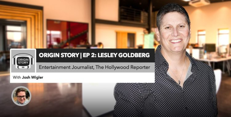 Origin Story | Episode 2: Lesley Goldberg (The Hollywood Reporter's West Coast TV Editor)