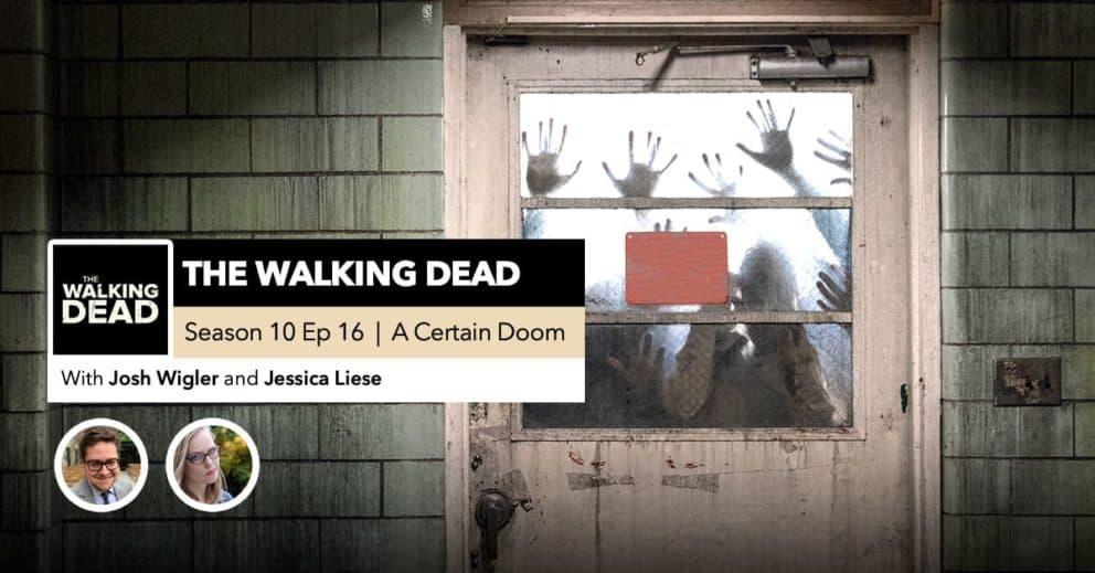 "'The Walking Dead' | Season 10, Episode 16 Recap: ""A Certain Doom"""