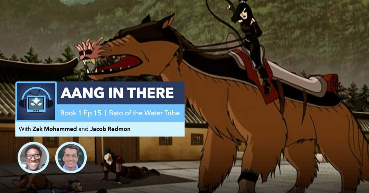 """AANG IN THERE: Avatar The Last Airbender Book 1 Episode 15 """"Bato of the Water Tribe"""