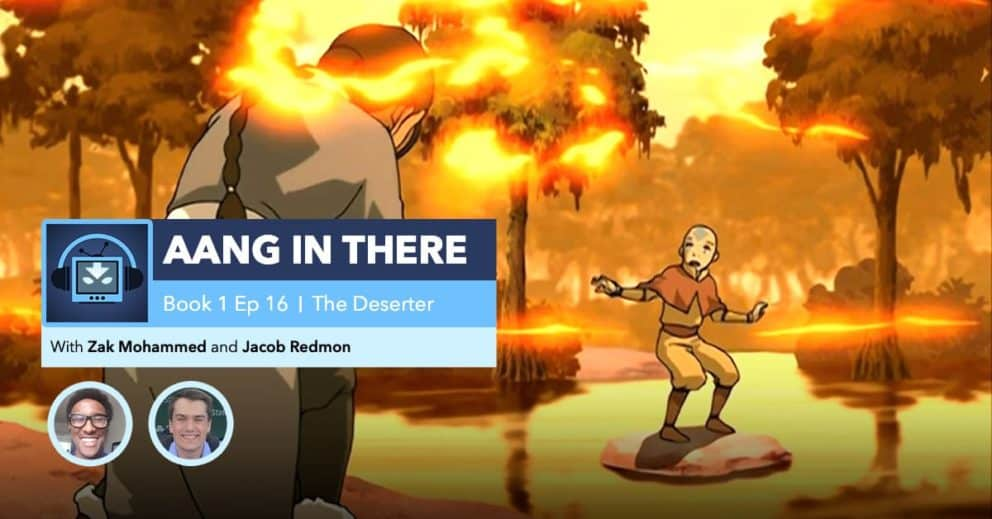 """AANG IN THERE: Avatar The Last Airbender Book 1 Episode 16 """"The Deserter"""""""