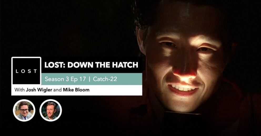 "Lost: Down the Hatch | Season 3 Episode 17: ""Catch-22"""