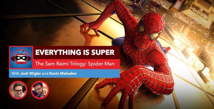 Sam Raimi's Spider-Man   Everything is Spider-Man