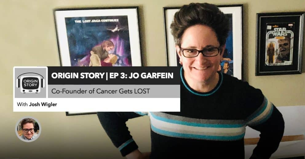 Origin Story | Episode 3: Jo Garfein (Co-Founder, Cancer Gets LOST)