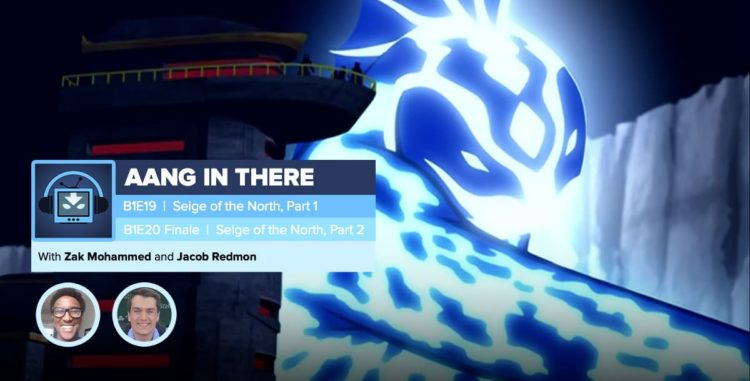 "AANG IN THERE: Avatar The Last Airbender Book 1 Episodes 19 and 20 ""The Siege of the North: Part 1 and 2"""