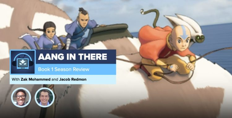 AANG IN THERE: Avatar The Last Airbender Book 1 Recap
