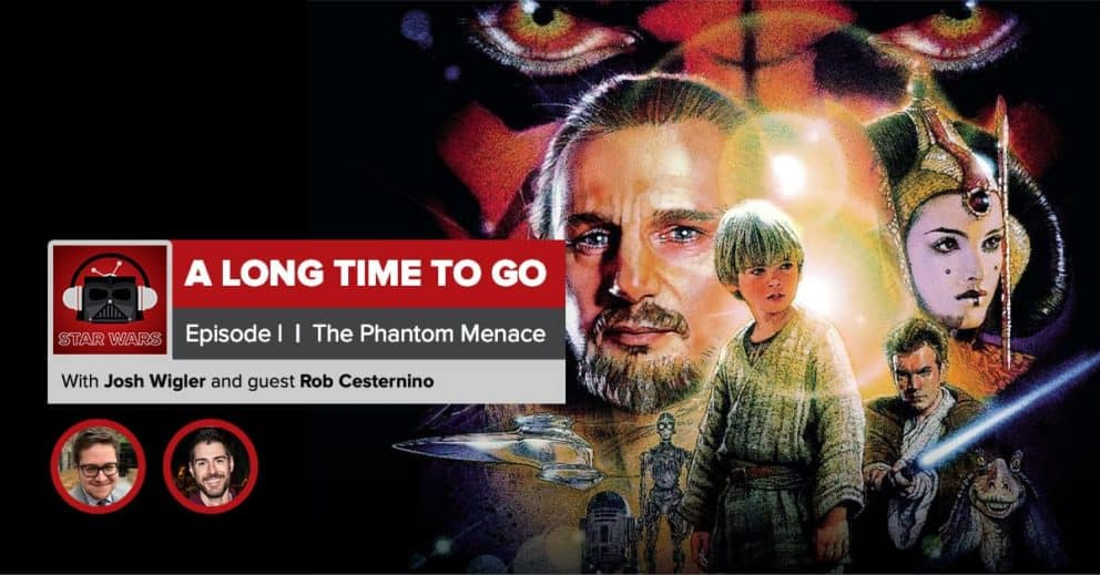 Star Wars: The Phantom Menace Recap | A Long Time to Go