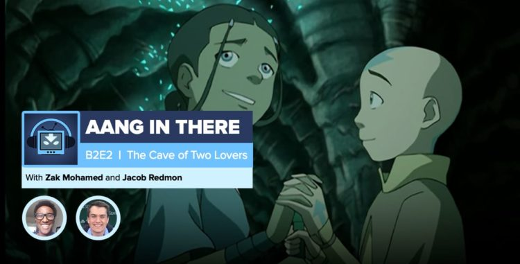 "AANG IN THERE: Book 2 Episode 2 ""The Cave of Two Lovers"""