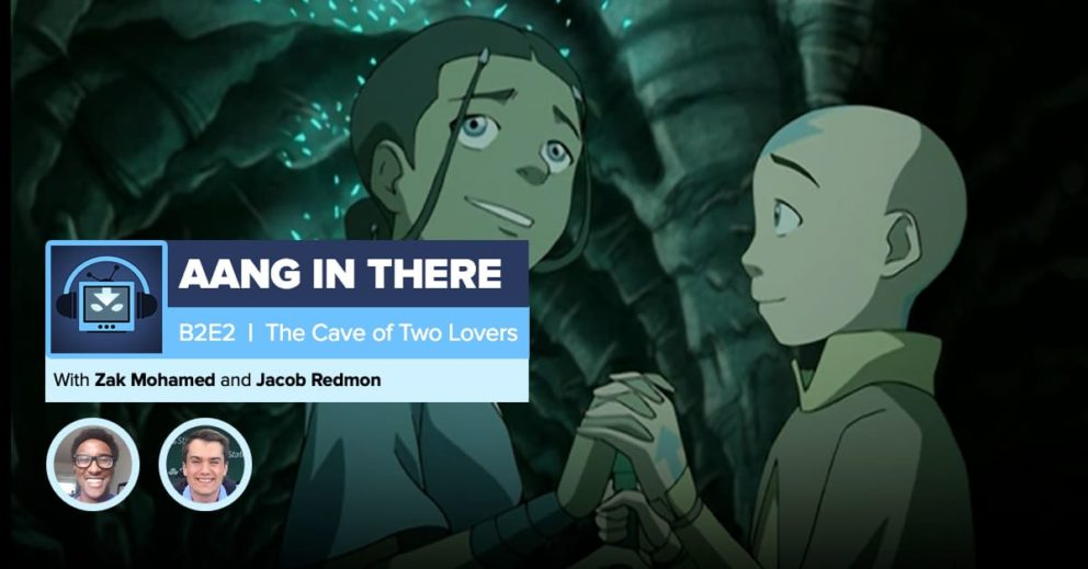 """AANG IN THERE: Book 2 Episode 2 """"The Cave of Two Lovers"""""""