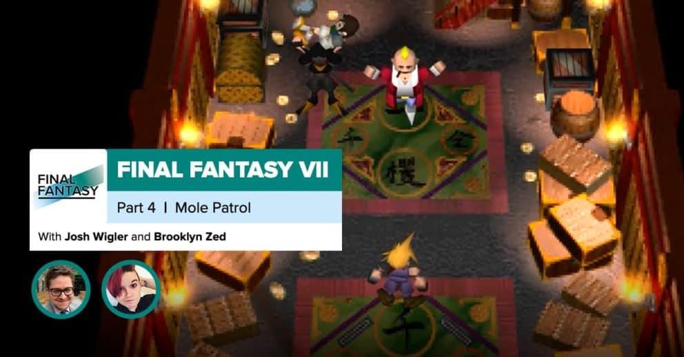 Final Fantasy VII, Recap Part 4 | Mole Patrol