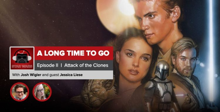 Star Wars: Attack of the Clones Recap | A Long Time to Go