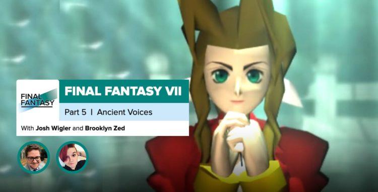 FinalFantasyVII, Recap Part 5 | Ancient Voices
