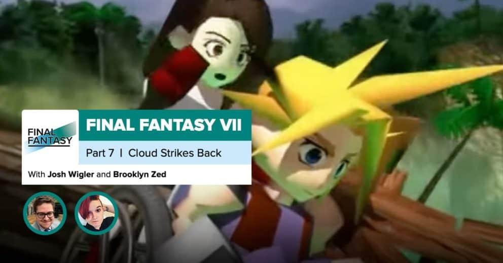 Final Fantasy VII, Recap Part 7 | Cloud Strife Strikes Back