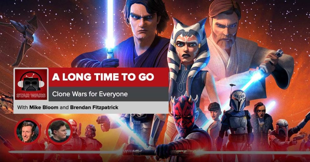 Star Wars: The Clone Wars Recap   A Long Time to Go