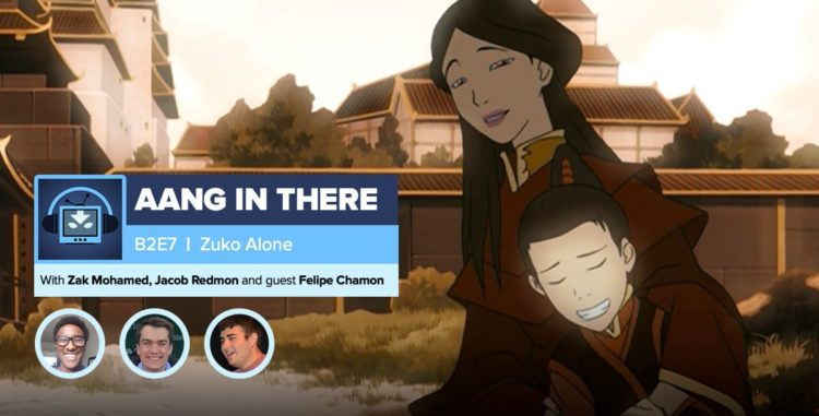 "AANG IN THERE: Avatar The Last Airbender Book 2 Episode 7 ""Zuko Alone"""