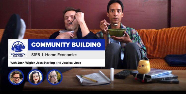 "Community Building | Season 1, Episode 8: ""Home Economics"""