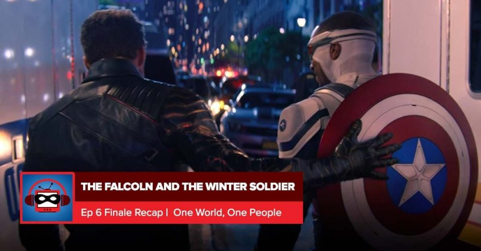 The Falcon and the Winter Soldier: Season 1 Finale Recap | Everything is Super
