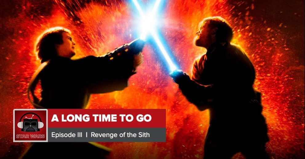 Star Wars: Revenge of the Sith Recap   A Long Time to Go