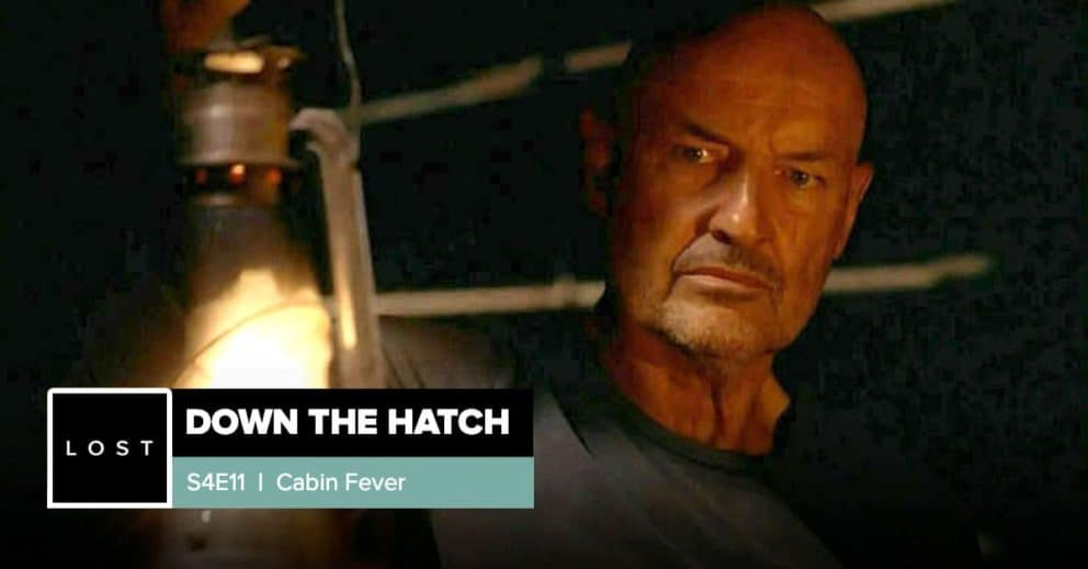 "Lost: Down the Hatch | Season 4 Episode 11: ""Cabin Fever"""