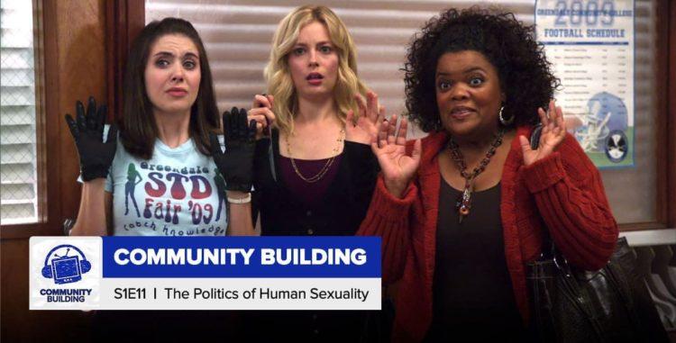 "Community Building | Season 1, Episode 11: ""Politics of Human Sexuality"""