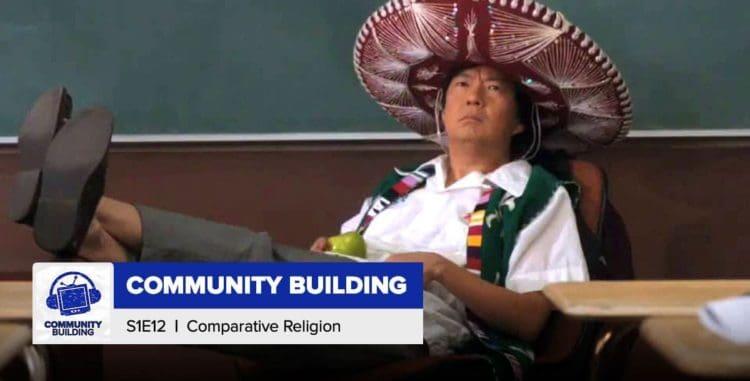 "Community Building | Season 1, Episode 12: ""Comparative Religion"""