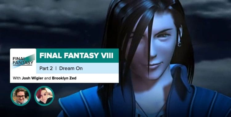 Final Fantasy 8, Part 2: Machine Gun Dreams