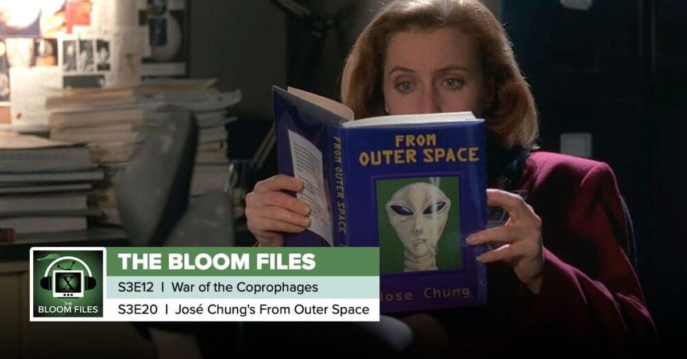 "The Bloom Files | The X-Files Season 3 Episodes 12 & 20: ""War of the Coprophages"" & ""Jose Chung's From Outer Space"""