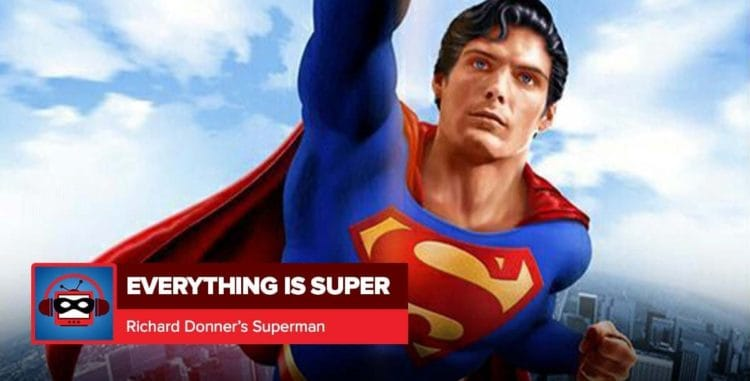 Superman: The Movie | Everything is Super