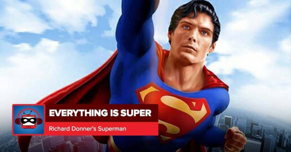 Superman: The Movie   Everything is Super