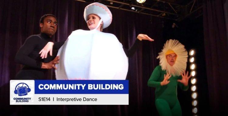Community Building | Season 1, Episode 14: 'Interpretive Dance'