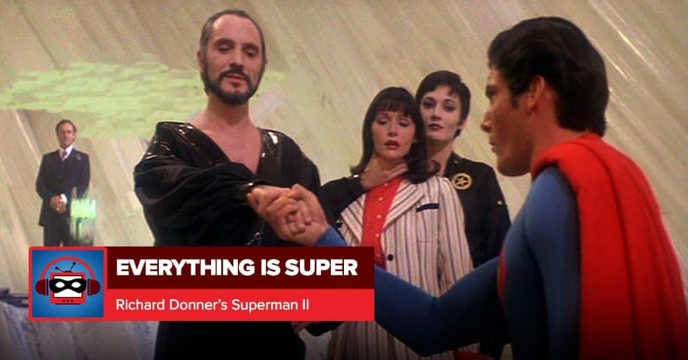 Superman II | Everything is Super