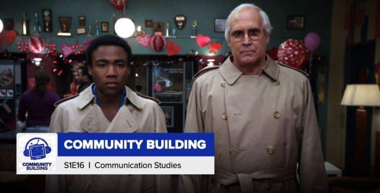 Community Building | Season 1, Episode 16: 'Communication Studies'