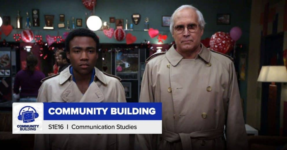 Community Building   Season 1, Episode 16: 'Communication Studies'