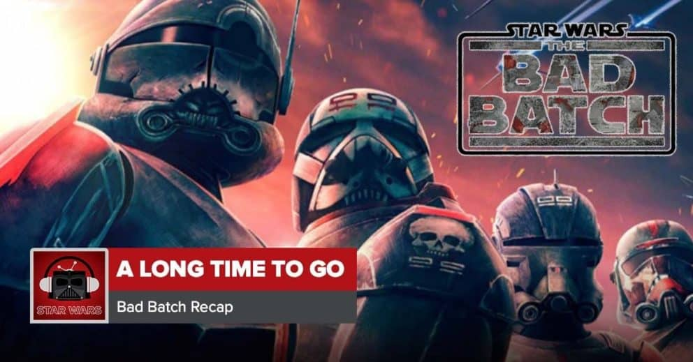 Star Wars: The Bad Batch Series Premiere | A Long Time to Go