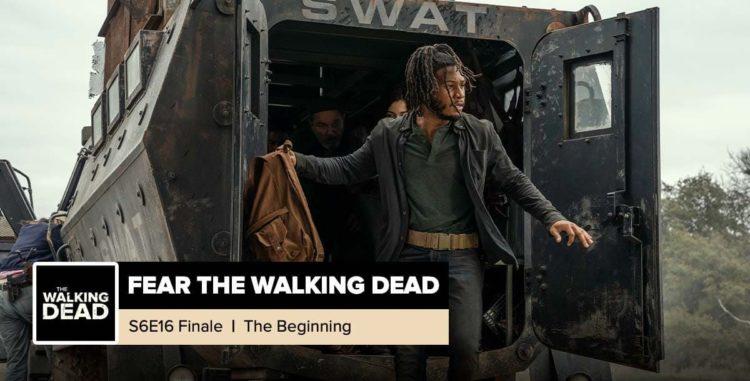 """Fear the Walking Dead   Season 6, Episode 16 Recap: """"The Beginning"""""""