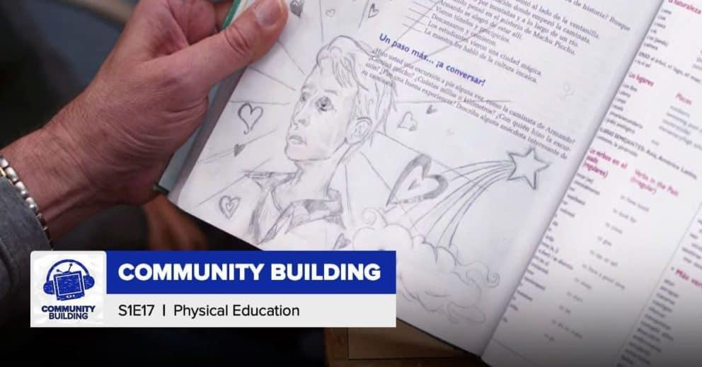 Community Building | Season 1, Episode 17: 'Physical Education'