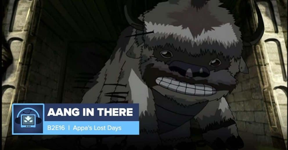 AANG IN THERE: Book 2 Episode 16: Appa's Lost Days