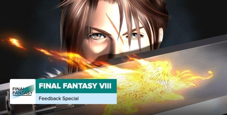 Final Fantasy 8 Wrap-Up+Final Fantasy 7 Remake Preview