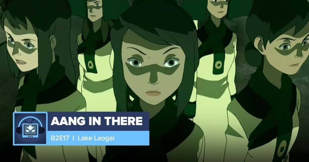 AANG IN THERE: Book 2 Episode 17: Lake Laogai