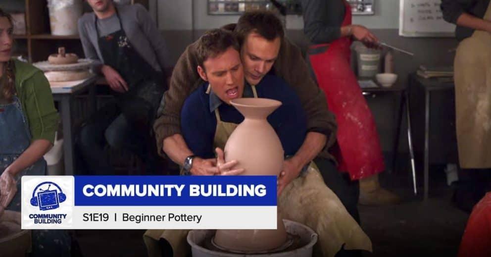 Community Building | Season 1, Episode 19: 'Beginner Pottery'