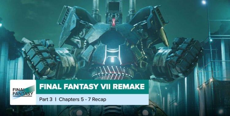 Final Fantasy VII Remake   Chapters 5-7 Recap